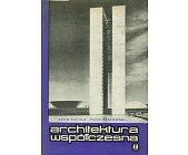 Szczegóły książki ARCHITEKTURA WSPÓŁCZESNA - ZARYS ROZWOJU