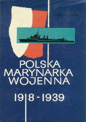 POLSKA MARYNARKA WOJENNA W LATACH 1918 - 1939 - PROBLEMY PRAWNE I EKONOMICZNE