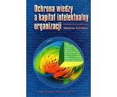 Szczegóły książki OCHRONA WIEDZY A KAPITAŁ INTELEKTUALNY ORGANIZACJI