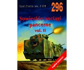 Szczegóły książki SOWIECKIE POCIĄGI PANCERNE VOL.II. TANK POWER VOL. LXVI