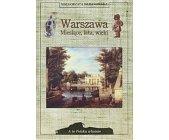 Szczegóły książki WARSZAWA - MIESIĄCE, LATA, WIEKI (A TO POLSKA WŁAŚNIE)