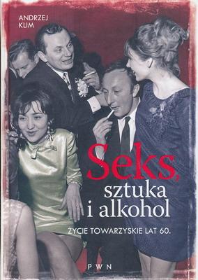 SEKS, SZTUKA I ALKOHOL - ŻYCIE TOWARZYSKIE LAT 60