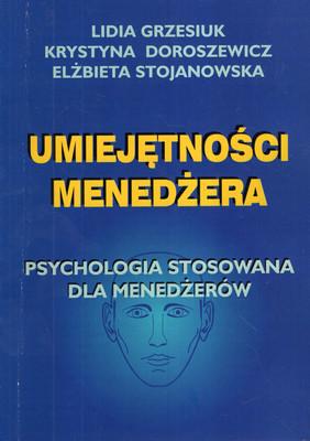 UMIEJĘTNOŚCI MENEDŻERA. PSYCHOLOGIA STOSOWANA DLA MENEDŻERÓW