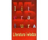 Szczegóły książki LITERATURA I WŁADZA