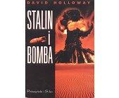 Szczegóły książki STALIN I BOMBA - ZWIĄZEK RADZIECKI A ENERGIA ATOMOWA 1939 - 1956