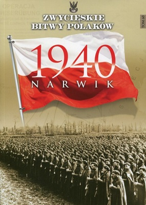 NARWIK 1940 (ZWYCIĘSKIE BITWY POLAKÓW, TOM 60)