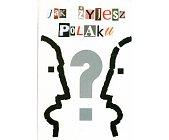 Szczegóły książki JAK ŻYJESZ, POLAKU?