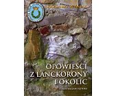 Szczegóły książki OPOWIEŚCI Z LANCKORONY I OKOLIC