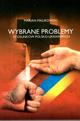 WYBRANE PROBLEMY STOSUNKÓW POLSKO - UKRAIŃSKICH
