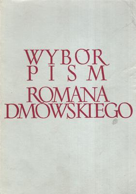 WYBÓR PISM ROMANA DMOWSKIEGO - 4 TOMY