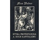 Szczegóły książki ETYKA PROTESTANCKA A DUCH KAPITALIZMU