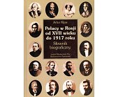 Szczegóły książki POLACY W ROSJI OD XVII WIEKU DO 1917 ROKU