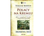 Szczegóły książki POLACY NA KREMLU. MOSKWA 1612