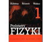 Szczegóły książki PODSTAWY FIZYKI - TOM 1