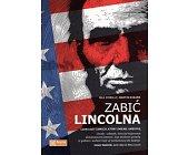 Szczegóły książki ZABIĆ LINCOLNA