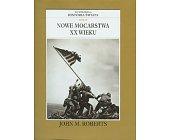 Szczegóły książki ILUSTROWANA HISTORIA ŚWIATA TOM IX - NOWE MOCARSTWA XX WIEKU