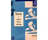 Szczegóły książki DEPRESJA W PRAKTYCE LEKARZA RODZINNEGO