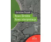 Szczegóły książki NOWA UKRAINA. NOWE INTERPRETACJE