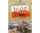 Szczegóły książki KIRCHOLM 1605 (ZWYCIĘSKIE BITWY POLAKÓW, TOM 14)