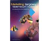 Szczegóły książki MARKETING TARGOWY VADEMECUM WYSTAWCY