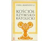 Szczegóły książki KOŚCIÓŁ RZYMSKOKATOLICKI