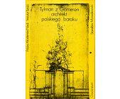 Szczegóły książki TYLMAN Z GAMEREN - ARCHITEKT POLSKIEGO BAROKU