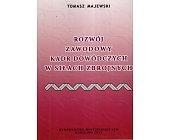 Szczegóły książki ROZWÓJ ZAWODOWY KADR DOWÓDCZYCH W SIŁACH ZBROJNYCH