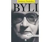 Szczegóły książki BYLI. CZĘŚĆ 1 - WOJCIECH JARUZELSKI