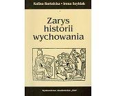 Szczegóły książki ZARYS HISTORII WYCHOWANIA