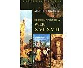 Szczegóły książki HISTORIA POWSZECHNA - WIEK XVI - XVIII
