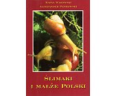 Szczegóły książki ŚLIMAKI I MAŁŻE POLSKI
