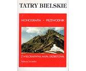 Szczegóły książki TATRY BIELSKIE - MONOGRAFIA, PRZEWODNIK