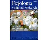Szczegóły książki FIZJOLOGIA ROŚLIN SADOWNICZYCH - 2 TOMY