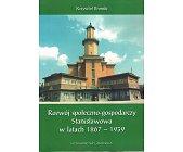 Szczegóły książki ROZWÓJ SPOŁECZNO - GOSPODARCZY STANISŁAWOWA ...
