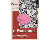 Szczegóły książki E-PROCUREMENT. OSZCZĘDNOŚCI W ZAOPATRZENIU