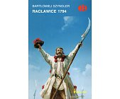 Szczegóły książki RACŁAWICE 1794 (HISTORYCZNE BITWY)