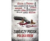 Szczegóły książki ZABÓJCZY POCISK POLSKA KREW
