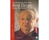 Szczegóły książki MAREK EDELMAN - ŻYCIE. PO PROSTU