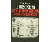 Szczegóły książki LUDNOŚĆ POLSKA W ZWIĄZKU RADZIECKIM W CZASIE II WOJNY ŚWIATOWEJ