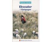 Szczegóły książki PODRÓŻE MARZEŃ (20) - EKWADOR I GALAPAGOS