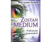 Szczegóły książki ZOSTAŃ MEDIUM. PRAKTYCZNY PRZEWODNIK
