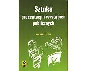 Szczegóły książki SZTUKA PREZENTACJI WYSTĄPIEŃ PUBLICZNYCH
