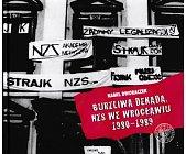 Szczegóły książki BURZLIWA DEKADA NZS WE WROCLAWIU 1980-1989