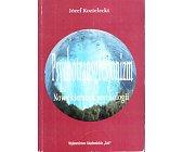 Szczegóły książki PSYCHOTRANSGRESJONIZM - NOWY KIERUNEK PSYCHOLOGII