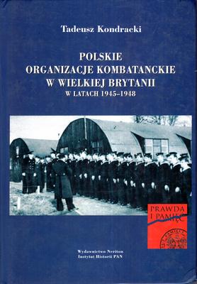 POLSKIE ORGANIZACJE KOMBATANCKIE W WIELKIEJ BRYTANII W LATACH 1945 - 1948