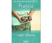 Szczegóły książki FRANCJA CZĘŚĆ PÓŁNOCNA