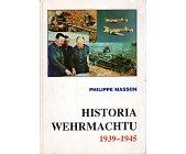 Szczegóły książki HISTORIA WEHRMACHTU 1939 - 1945