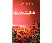 Szczegóły książki AMERYKAŃSKIE DEBIUTY. ZAUROCZONA HISTORIĄ
