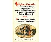 Szczegóły książki ANTOLOGIA JARMARCZNEGO ROMANSU RYCERSKIEGO