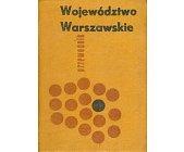 Szczegóły książki WOJEWÓDZTWO WARSZAWSKIE - PRZEWODNIK